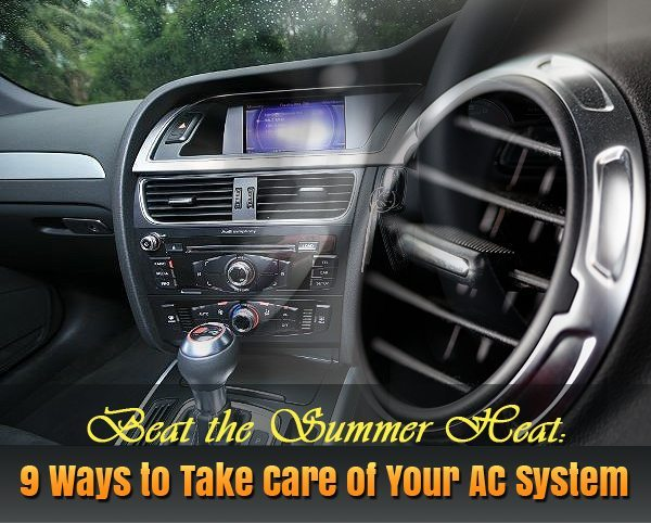 Beat the Summer Heat 9 Ways to Take Care of Your AC System